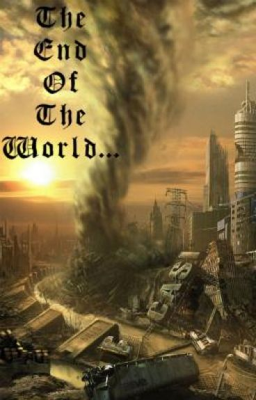 End of the world...