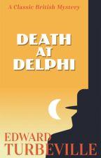 Death at Delphi by EdwardTurbeville