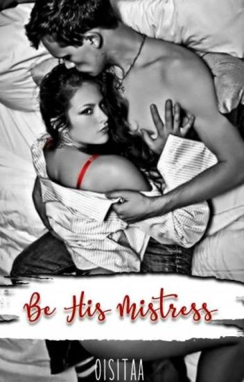Be his mistress