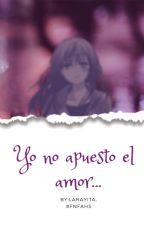 ¡¡Yo No Apuesto El Amor !! (fnafhs X Tu )  by larayitas