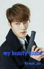 my beauty guard by eommajaeshipper