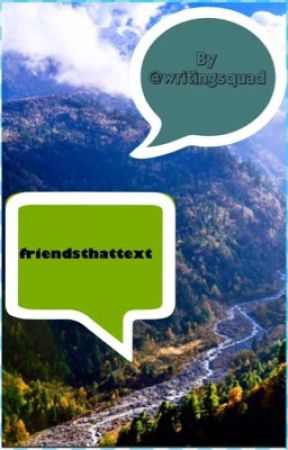friendsthattext by writingsqaud