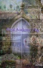Royal Academy 2 Rp  by swangirl16