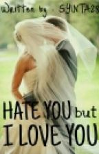 Hate You, But I Love You by Syinta28