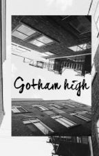Gotham High by TheLemonGirlo
