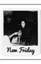 New Friday by Laurmani_My_Life
