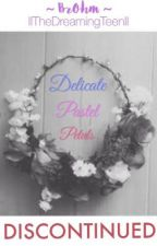 Delicate Pastel Petals < BrOhm > *DISCONTINUED* by IITheDreamingTeenII