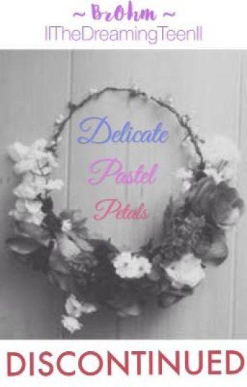 Delicate Pastel Petals < BrOhm > *DISCONTINUED*