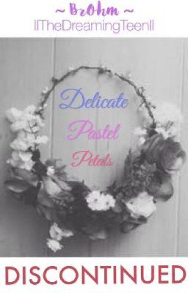 Delicate Pastel Petals < BrOhm >