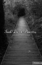 Sad/Dark Poems by awsummoustacheninja