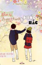 Nhật ký luyện thành phúc hắc - Chuyển Chuyển by GiangAnhDuong