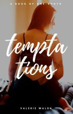 Temptations ~A Book Of One-Shots~ by WackyMinx