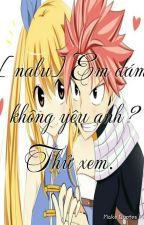 [nalu] Em dám không yêu anh? Thử xem. by Chara_n3ko