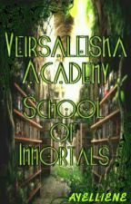 Veirsaleiska Academy: School Of Immortals by ayelliene