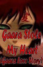 Gaara Stole My Heart (Gaara Love Story) by gaaraloverstorm3000