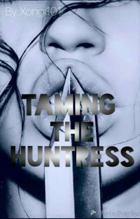 Taming The Huntress (Book #2 Of 'YCTL?' Series) by xongi101