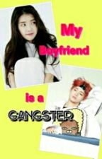 My Boyfriend is a Gangster by kim_taehyungakm