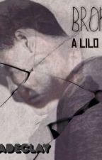 Broken (A Lilo Story) by JadeClay