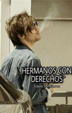 Hermanos con derechos (Louis tomlinson y tu) by AbrilBarco1