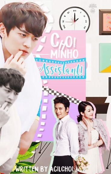 Choi Minho, Assistant!