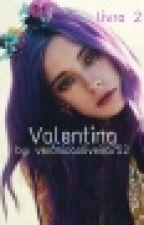 Valentina - Vol.2  by VeronicaOliveira752