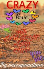 Crazy Love by JoshuaDaguro0