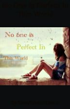 No One Is Perfect In This World by SilviaYuliantiLestar