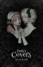 ZERA's COVERS by Im_zera
