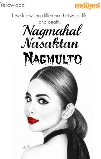 Nagmahal, Nasaktan, Nagmulto.