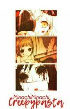 ≈CreepyPasta≈  by MinachiMinachi