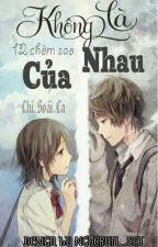 12 CHÒM SAO : KHÔNG LÀ CỦA NHAU ( FULL ) by Thuo239