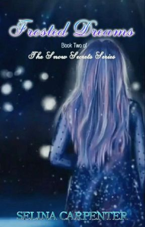 Frosted Dreams (Book Two Of Snow Secrets) by selina_carpenter_49