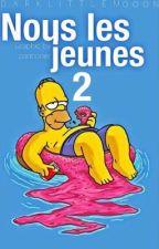 Nous Les Jeunes 2 by DarkLittleMooon