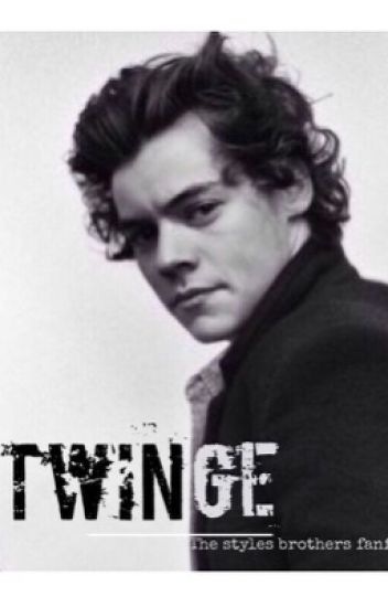 Twinge (Styles brothers Fanfic)