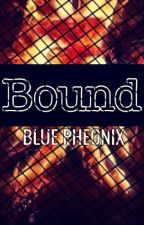 Bound-  Teaser by _Blue_Pheonix_