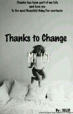 Thanks to Change My Life by Absmarimo_