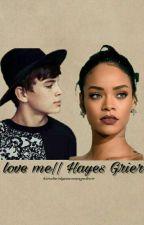 love me || Hayes Grier by kimberlyiacoangeli09