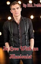 In Love with an Illusionist {Now You See Me Fan-Fic} by Chris_Cross_