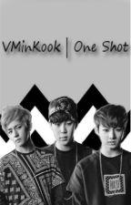 VMinKook | One Shot by Lafrence526