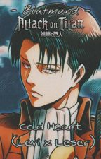 Cold Heart (Levi x Leser) by Blutmund
