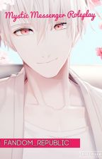 • Mystic Messenger Roleplay • by Fandom_Republic