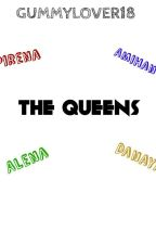 The Queens by GummyLover18