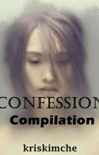 Confession  [COMPILATION] 🔥 by kriskimche