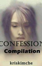 Confession  [COMPILATION]  by kriskimche