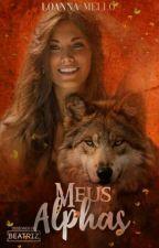 Meus Alphas by LoannaMello