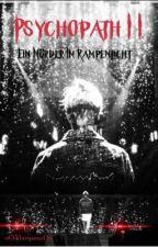 Psychopath I I - Ein Mörder Im Rampenlicht by oOMariposaOo