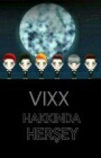 VIXX Hakkında Herşey by yuna_pink