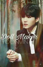 Doll Maker -Yoonmin- by JustAnBoy