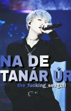 Na de Tanár Úr! (BTS Fanfic)  by the_fucking_seagull