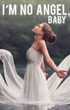 I'm No Angel, Baby [Harry Styles Fanfiction] by landfilll